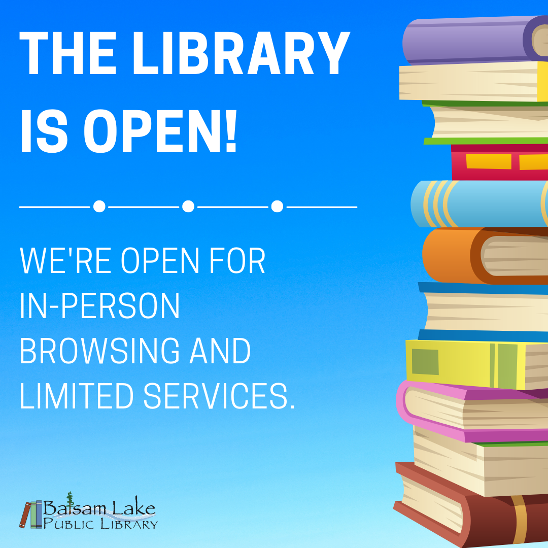 The library is open! We're open for in-person browsing and limited services.