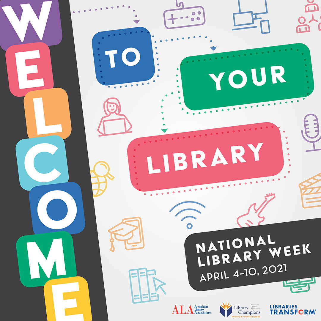 National Library Week April 4th - 10th 2021