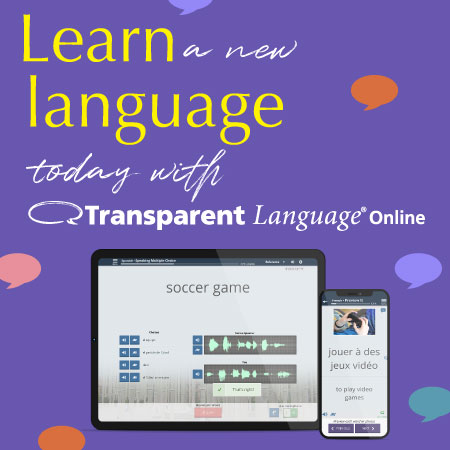 Leearn a new language today with transparent language online