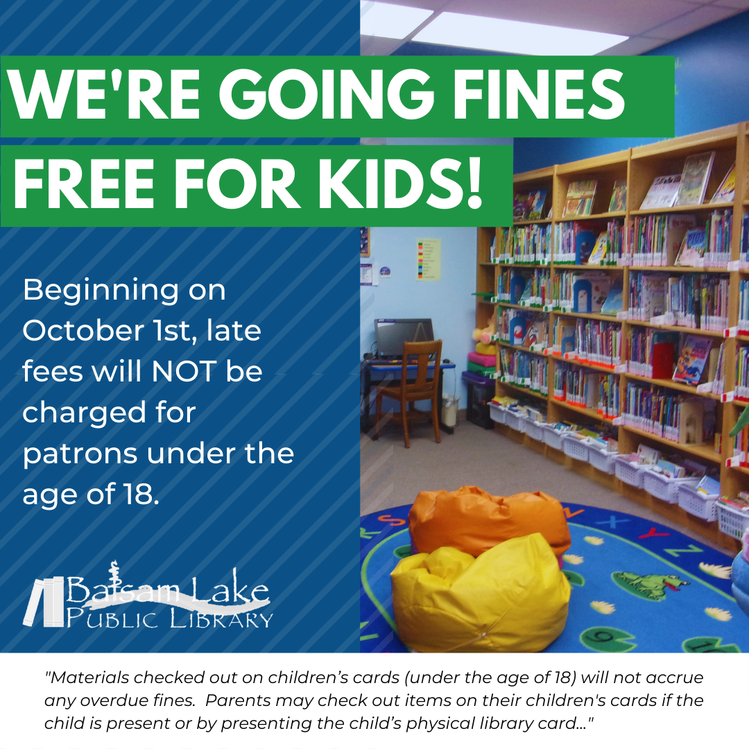 We're going fines free for kids! Beginning on October 1st, late fees will NOT be charged for patrons under the age of 18.